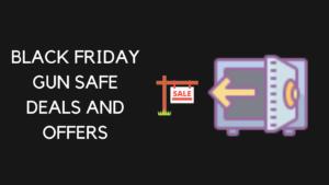 black friday gun safe deals, black friday gun safe sale and offers
